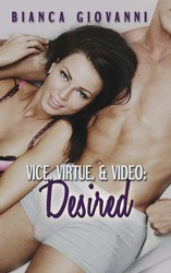 Vice, Virtue, & Video: Desired