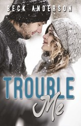 Trouble Me