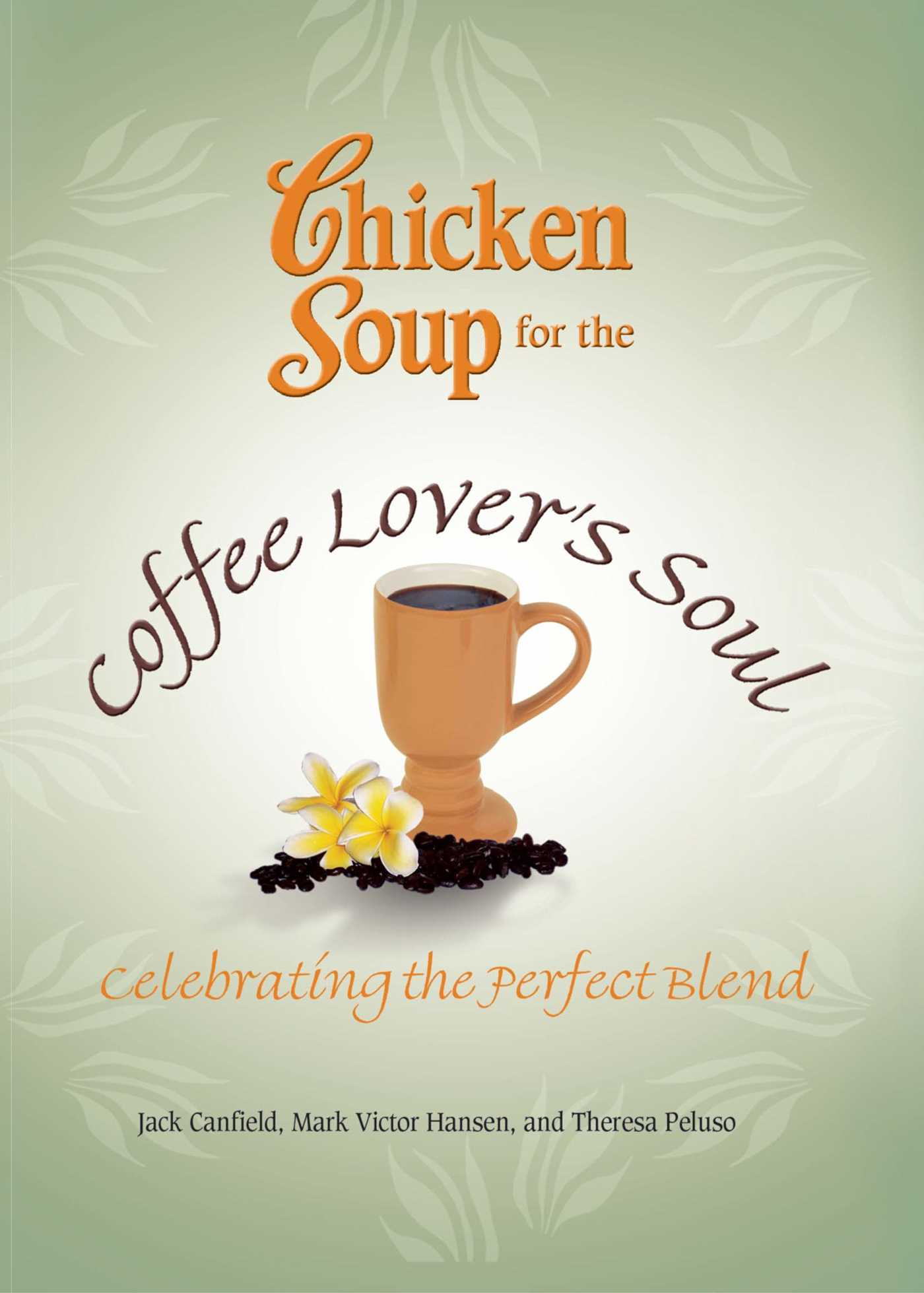 Chicken soup for the coffee lovers soul 9781623610654 hr