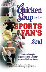 Chicken Soup for the Sports Fan's Soul
