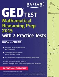 Kaplan GED® Test Mathematical Reasoning Prep 2015