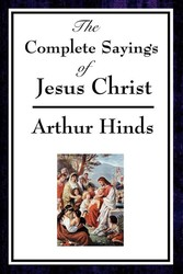 The Complete Sayings of Jesus Christ