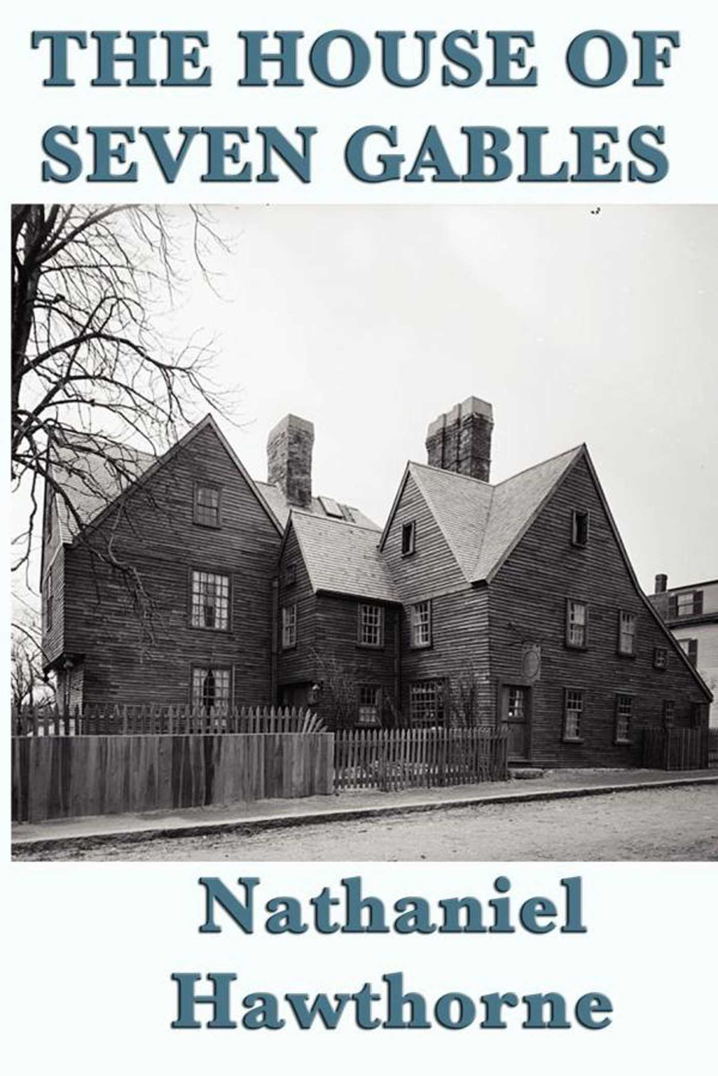 an analysis of nathaniel hawthornes story the house of seven gables