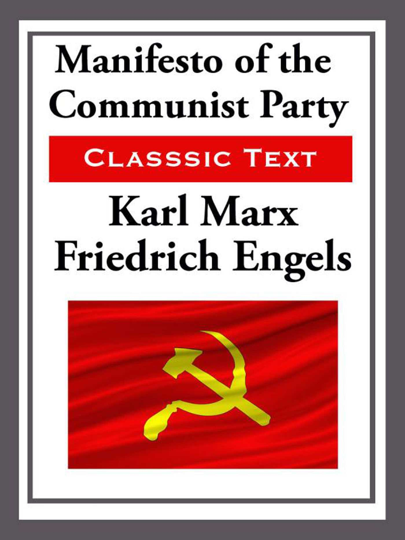 an analysis of social stratification in manifesto of the communist party by karl marx Karl marx developed theoretical concepts of society and its development explaining the workings of market economies and class relations social and economic environment led to development of 'manifesto of the communist party' the era of marx and the following decades were the era of.