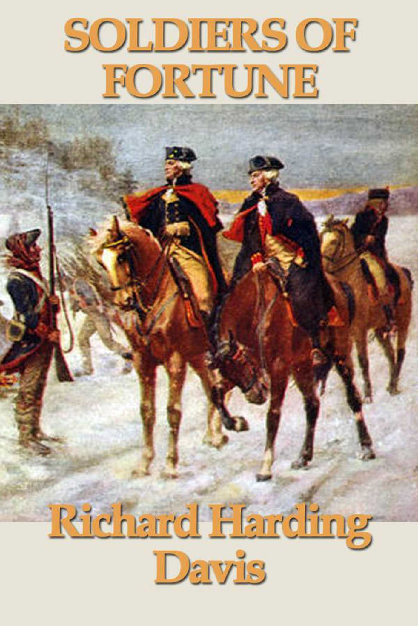Soldiers of fortune ebook by richard harding davis official soldiers of fortune 9781625585868 hr fandeluxe PDF