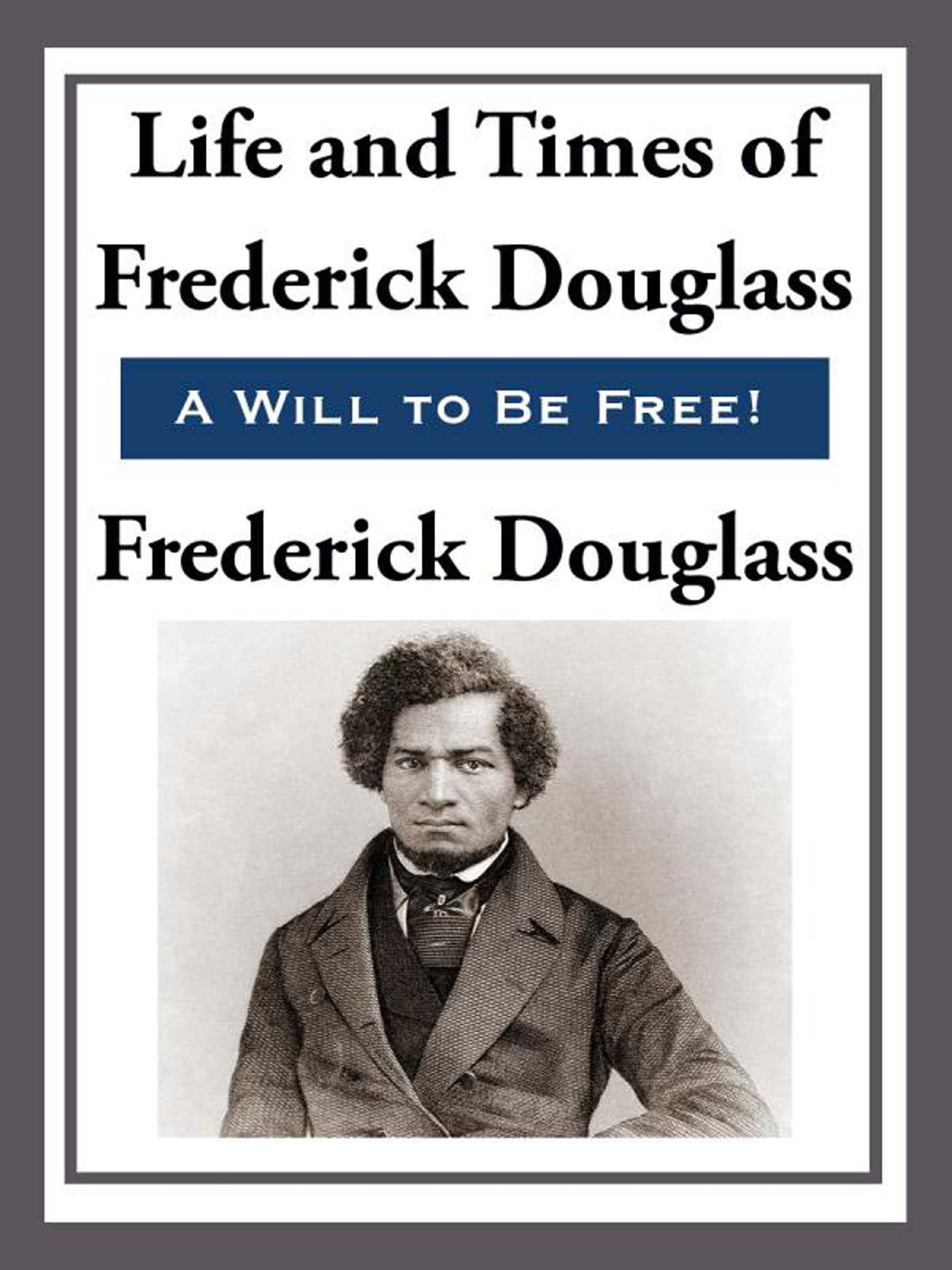 the life and times of frederick douglas ebook by frederick
