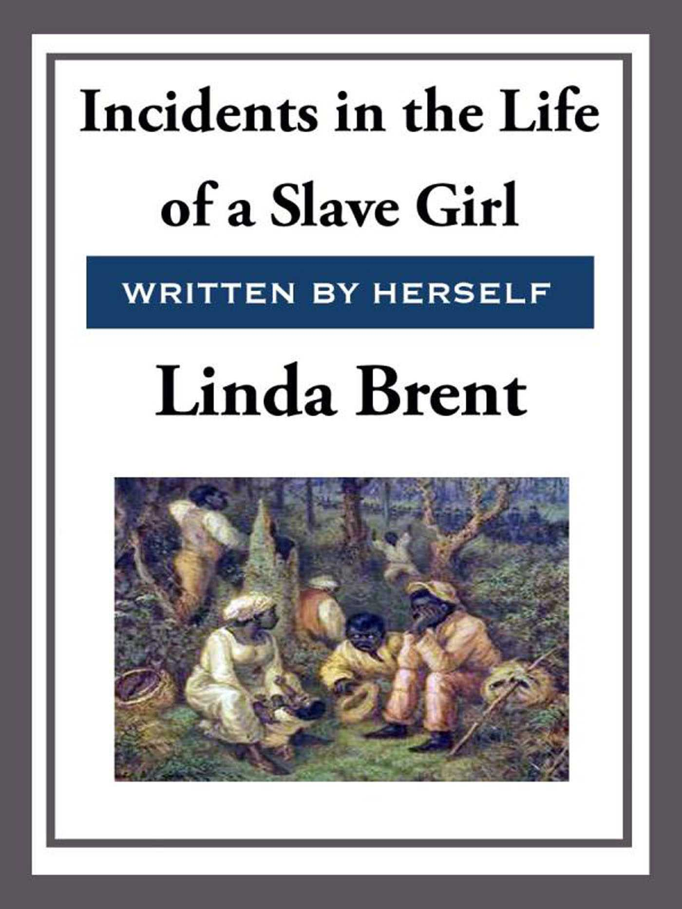 Incidents in the life of a slave girl ebook by linda brent incidents in the life of a slave girl 9781625586377 hr fandeluxe PDF