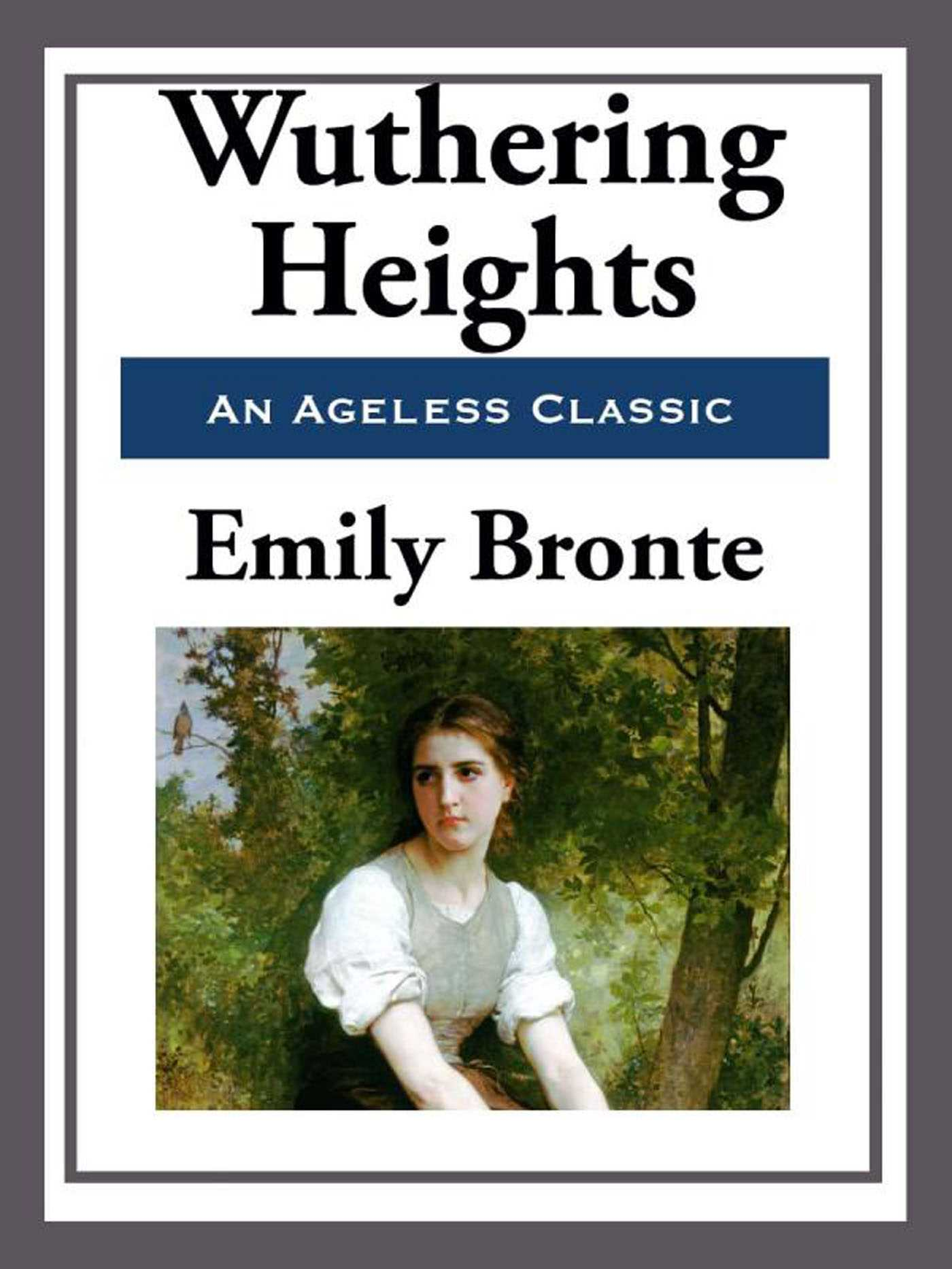the tragic love story in wuthering heights a novel by emily bronte Emily bronte's classic novel, wuthering heights, is not simply the tragic love story it may appear to be on the surface, but is an example of class differences and the role of capital in.