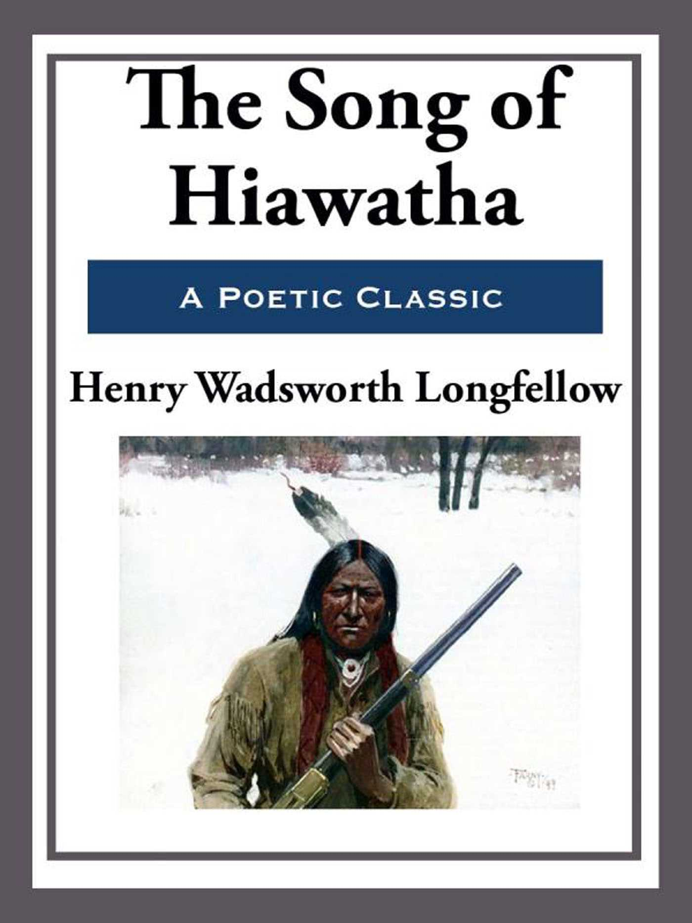 the song of hiawatha ebook by henry wadsworth longfellow  the song of hiawatha 9781625586797 hr