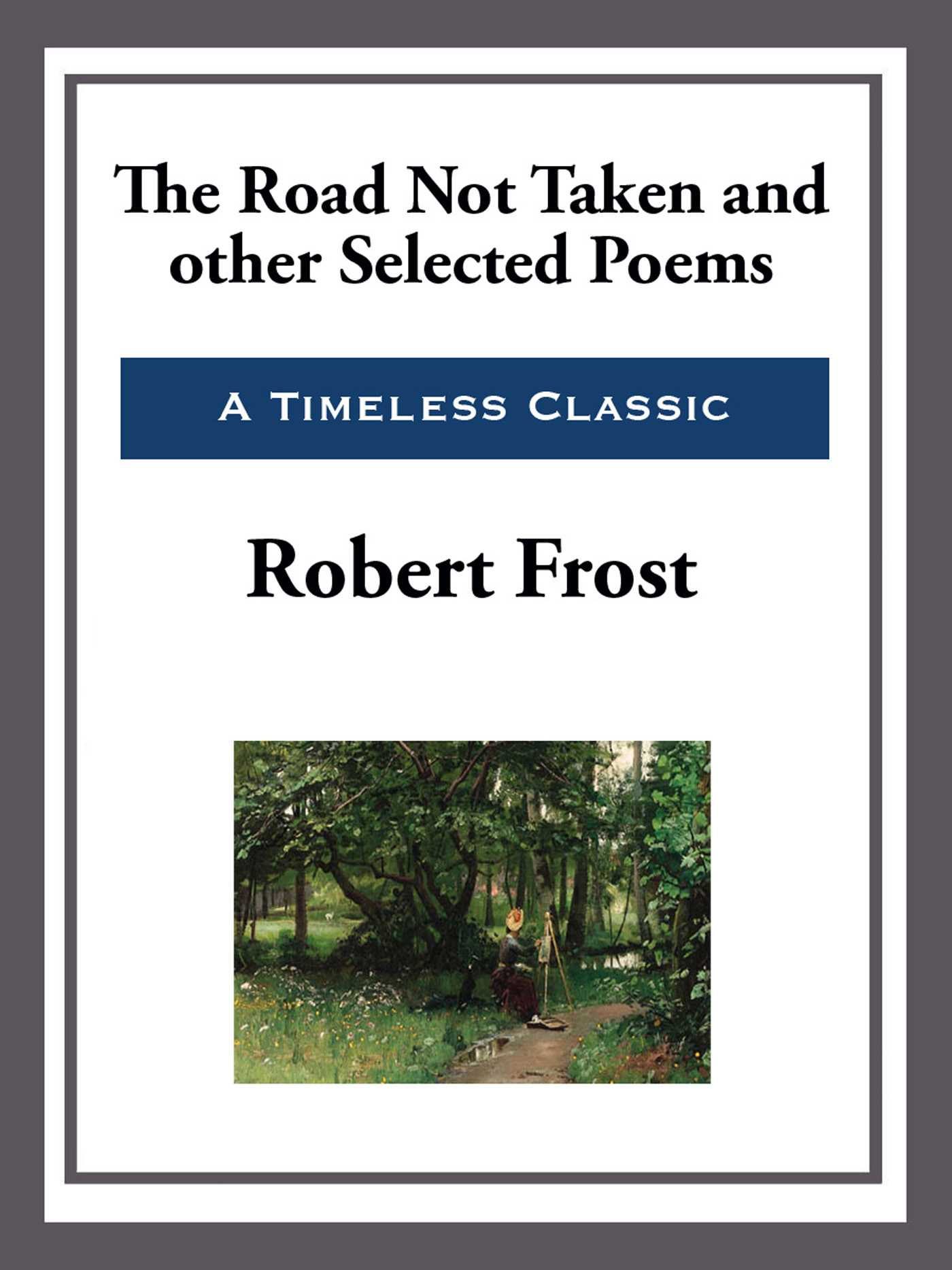 the story behind robert frosts poem the road not taken