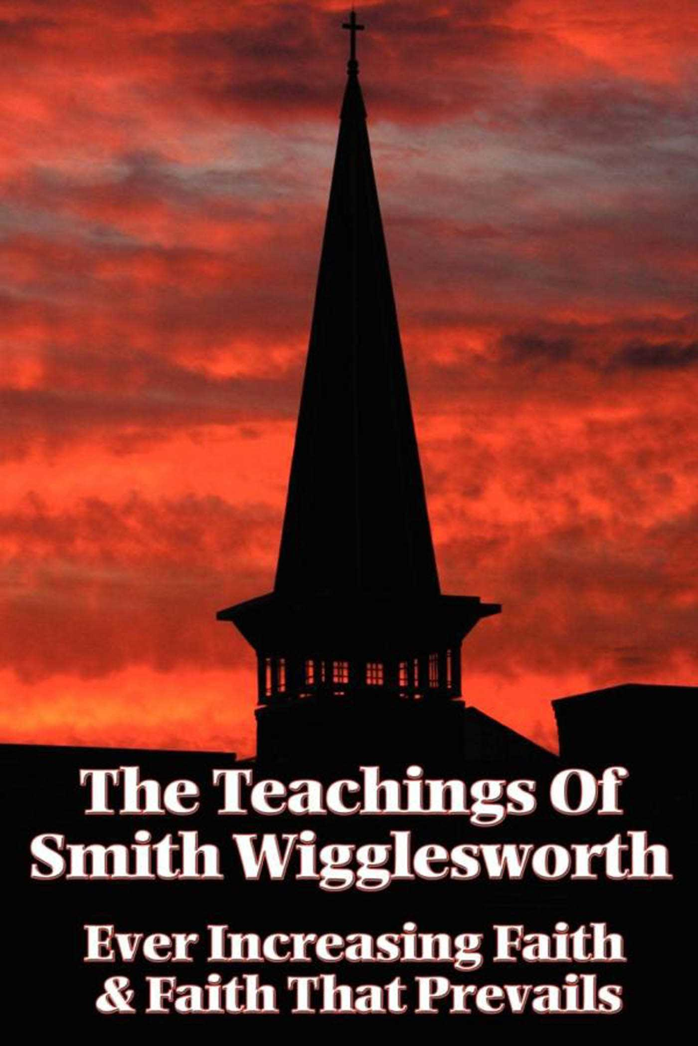 The teachings of smith wigglesworth ebook by smith wigglesworth the teachings of smith wigglesworth 9781627931779 hr fandeluxe Epub