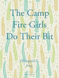 The Camp Fire Girls Do Their Bit