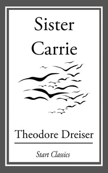 "thesis on sister carrie female Prostitution term papers (paper 7823) on dreiser's ""sister carrie"" : i think it is very difficult to define the exact character of dreiser's."