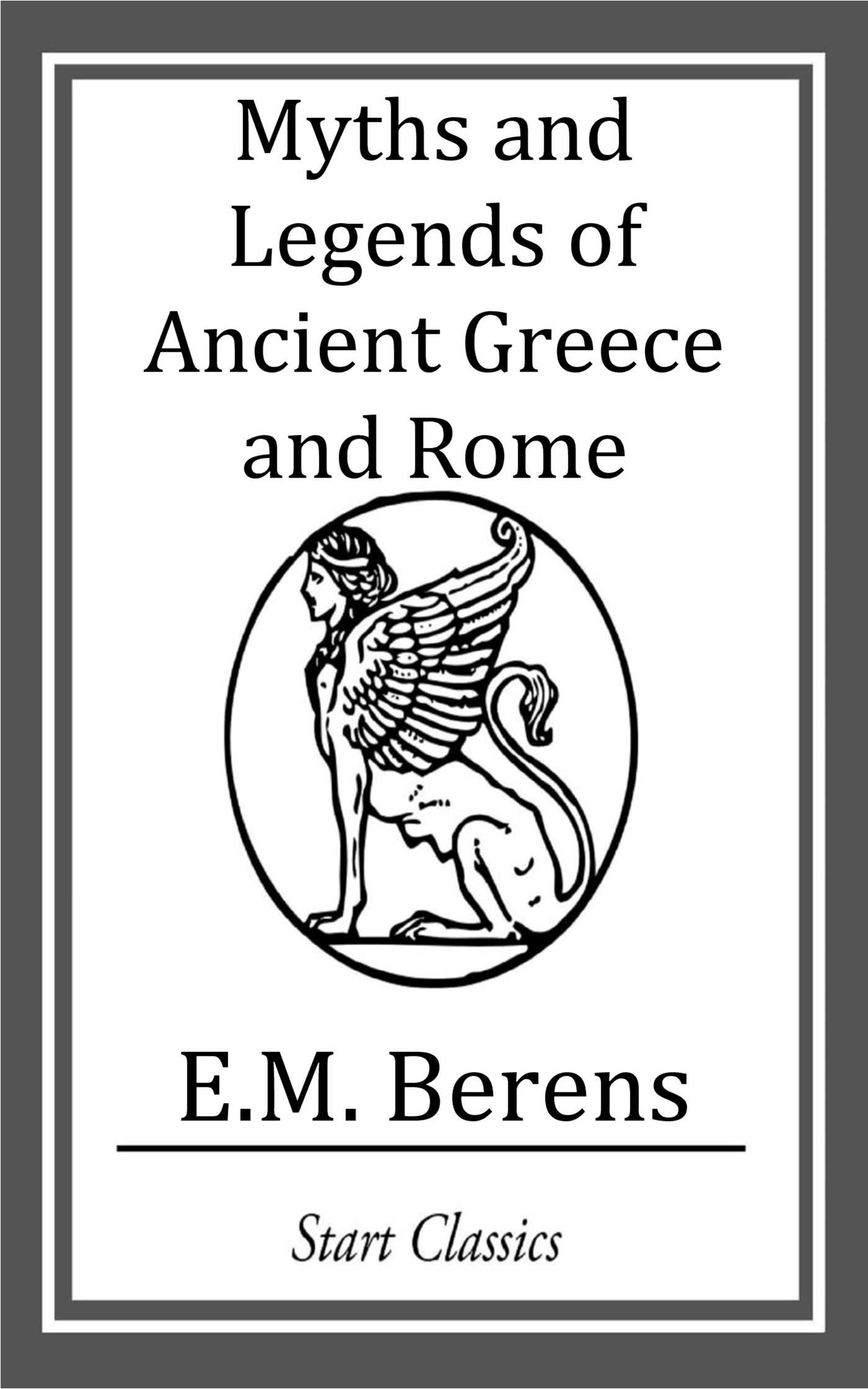 myths and legends of ancient greece and rome ebook by e m berens