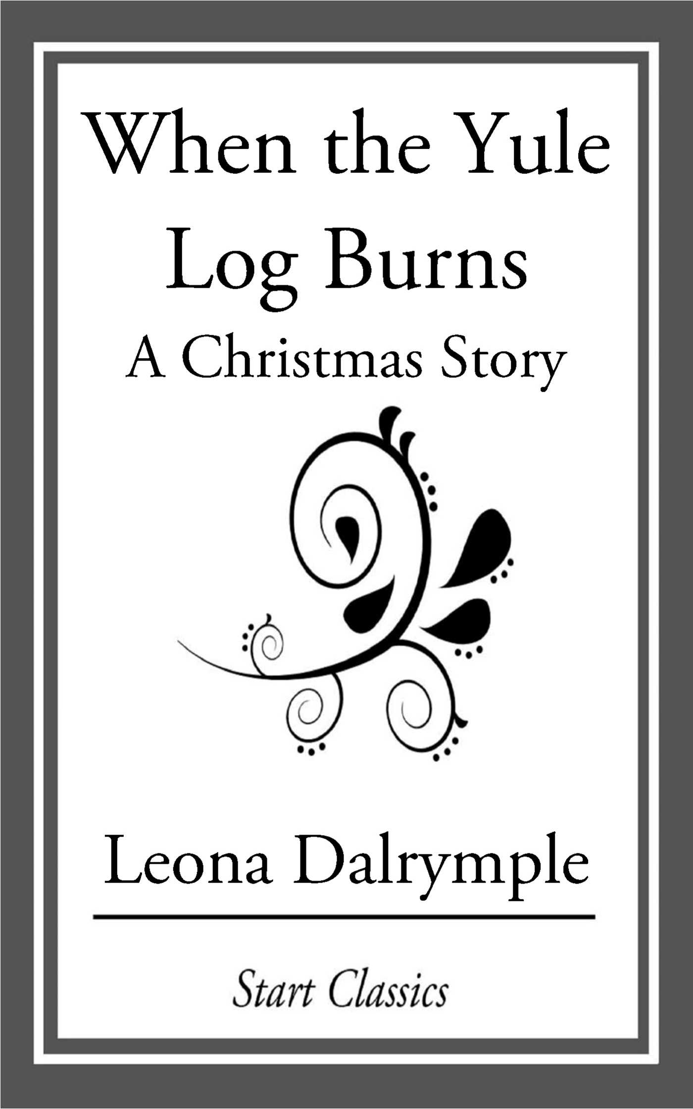 When the Yule Log Burns eBook by Leona Dalrymple | Official ...