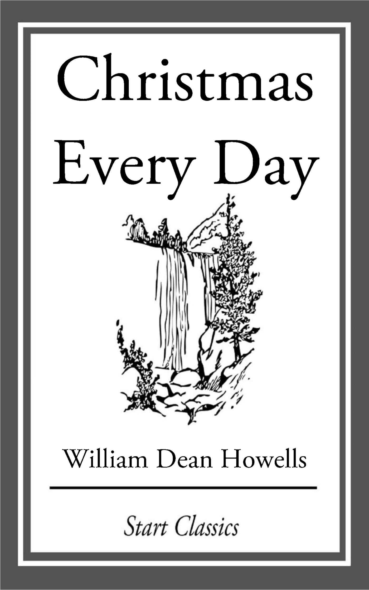 Christmas Every Day eBook by William Dean Howells | Official ...