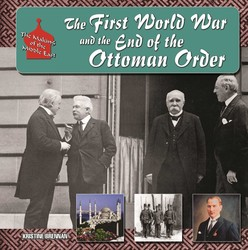 The First World War and the End of the Ottoman Order