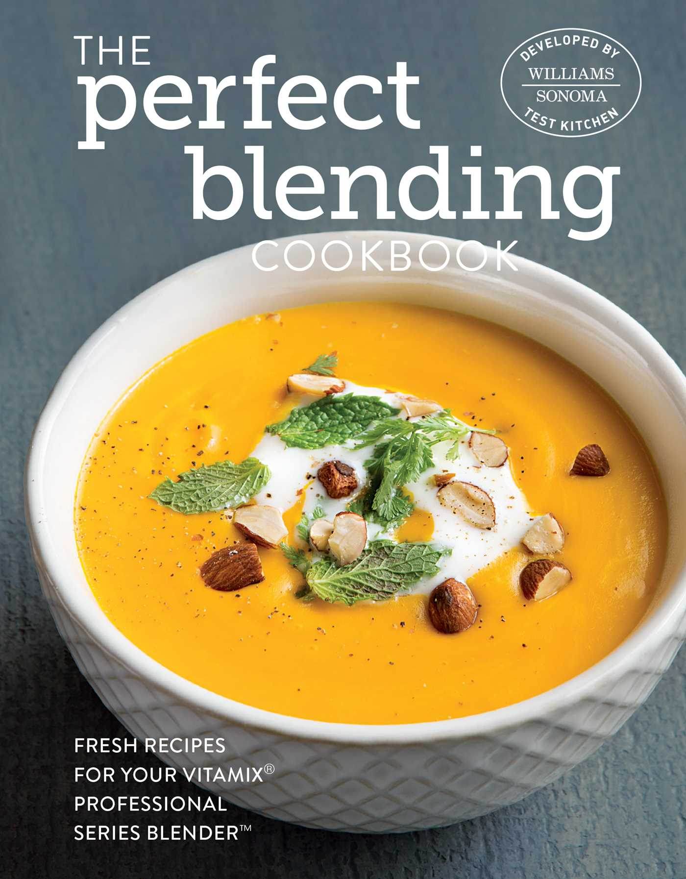 The perfect blending cookbook book by williams sonoma test the perfect blending cookbook 9781681880235 hr forumfinder Image collections
