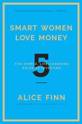 Smart Women Love Money: 5 Steps to Financial Empowerment