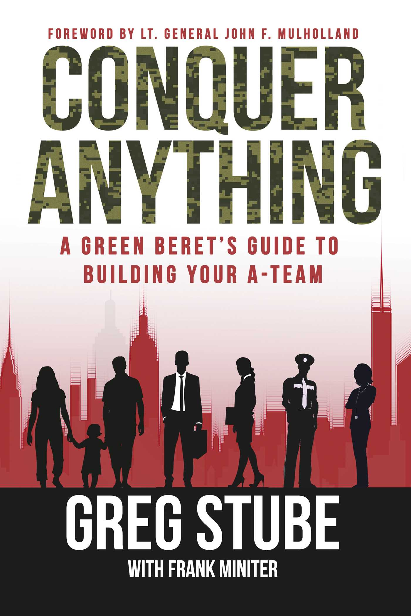 Conquer anything book by greg stube frank miniter john f conquer anything 9781682614839 hr fandeluxe Document