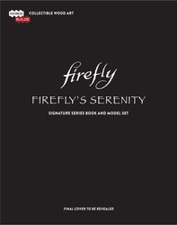 IncrediBuilds: Firefly's Serenity: Signature Series Book and Model Set