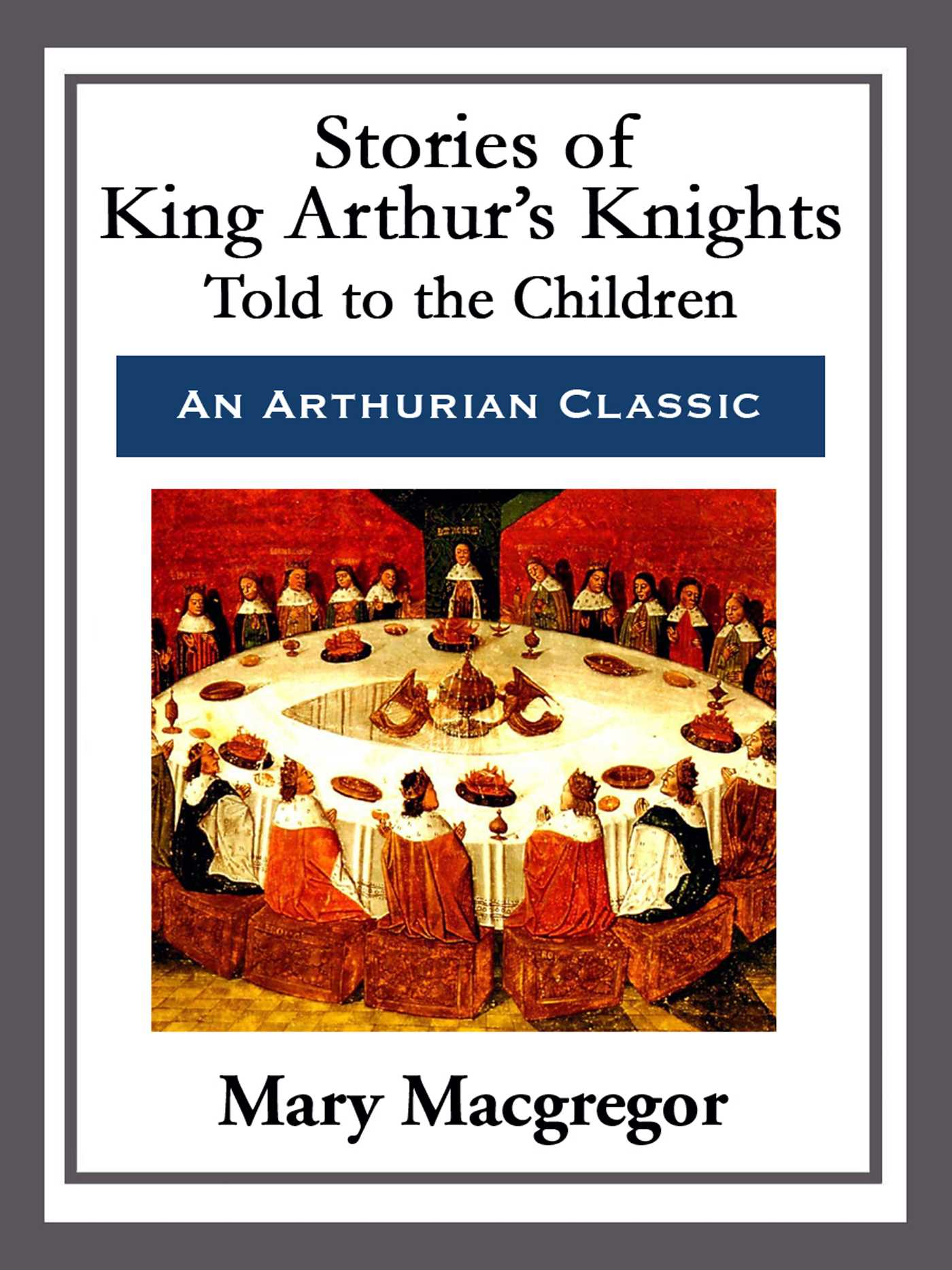 Stories of king arthur s knights 9781682991916 hr