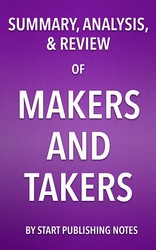 Summary, Analysis, and Review of Rana Foroohar's Makers and Takers