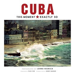 Cuba: This Moment, Exactly So