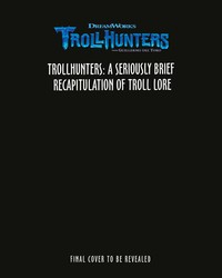 The DreamWorks Trollhunters: A Brief Recapitulation of Troll Lore: Volume 48