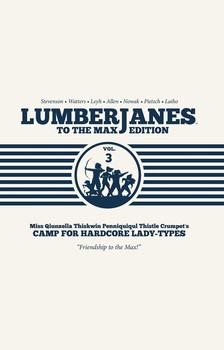 Lumberjanes To The Max Vol. 3