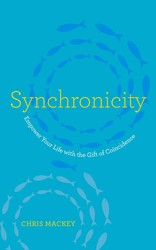 Synchronicity: Empower Your Life with the Gift of Coincidence