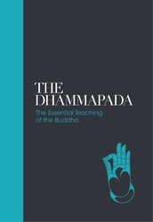 Dhammapada - Sacred Texts: The Essential Teachings of the Buddha