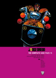Judge Dredd: Complete Case Files 15