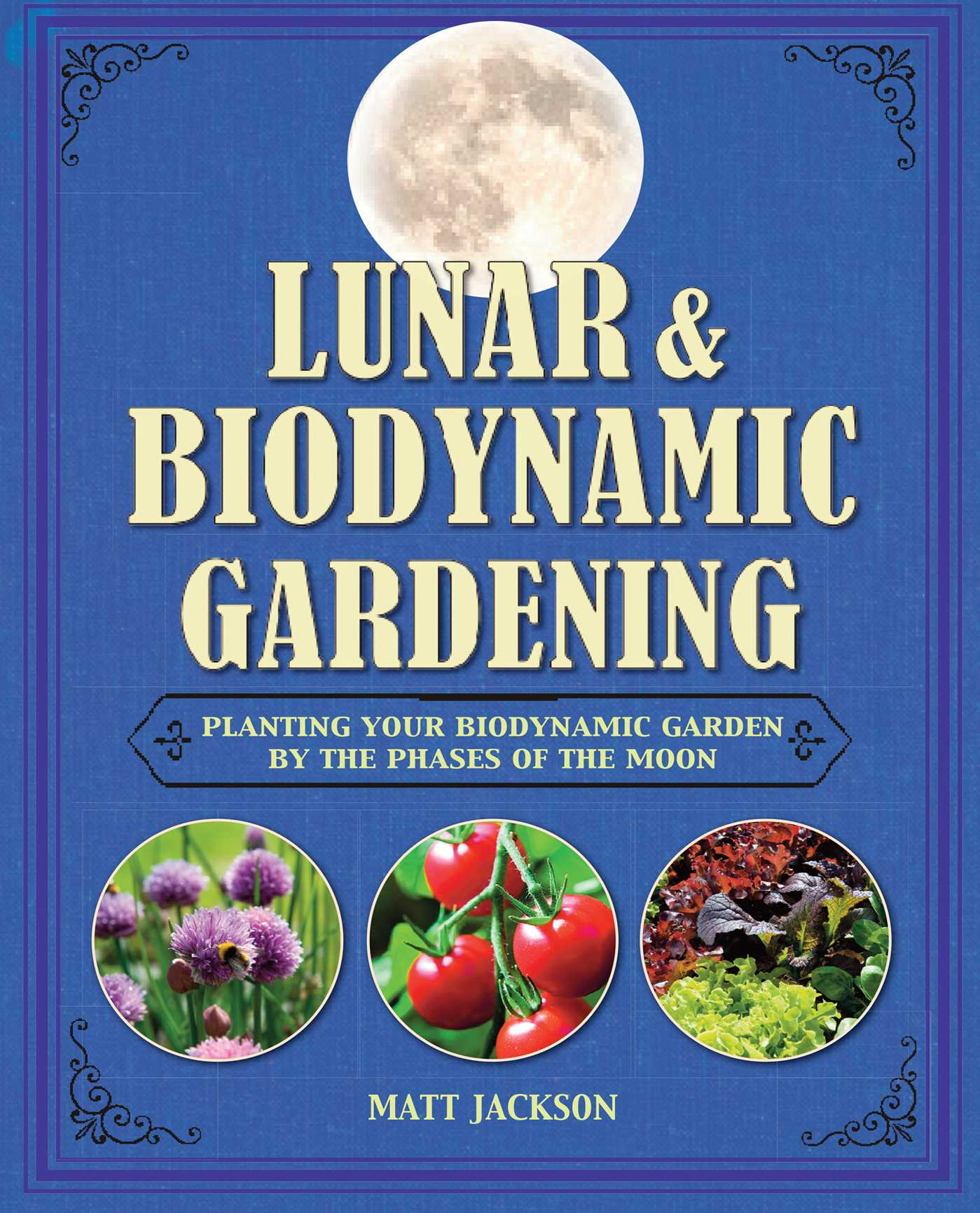 Lunar and Biodynamic Gardening Book by Matthew Jackson
