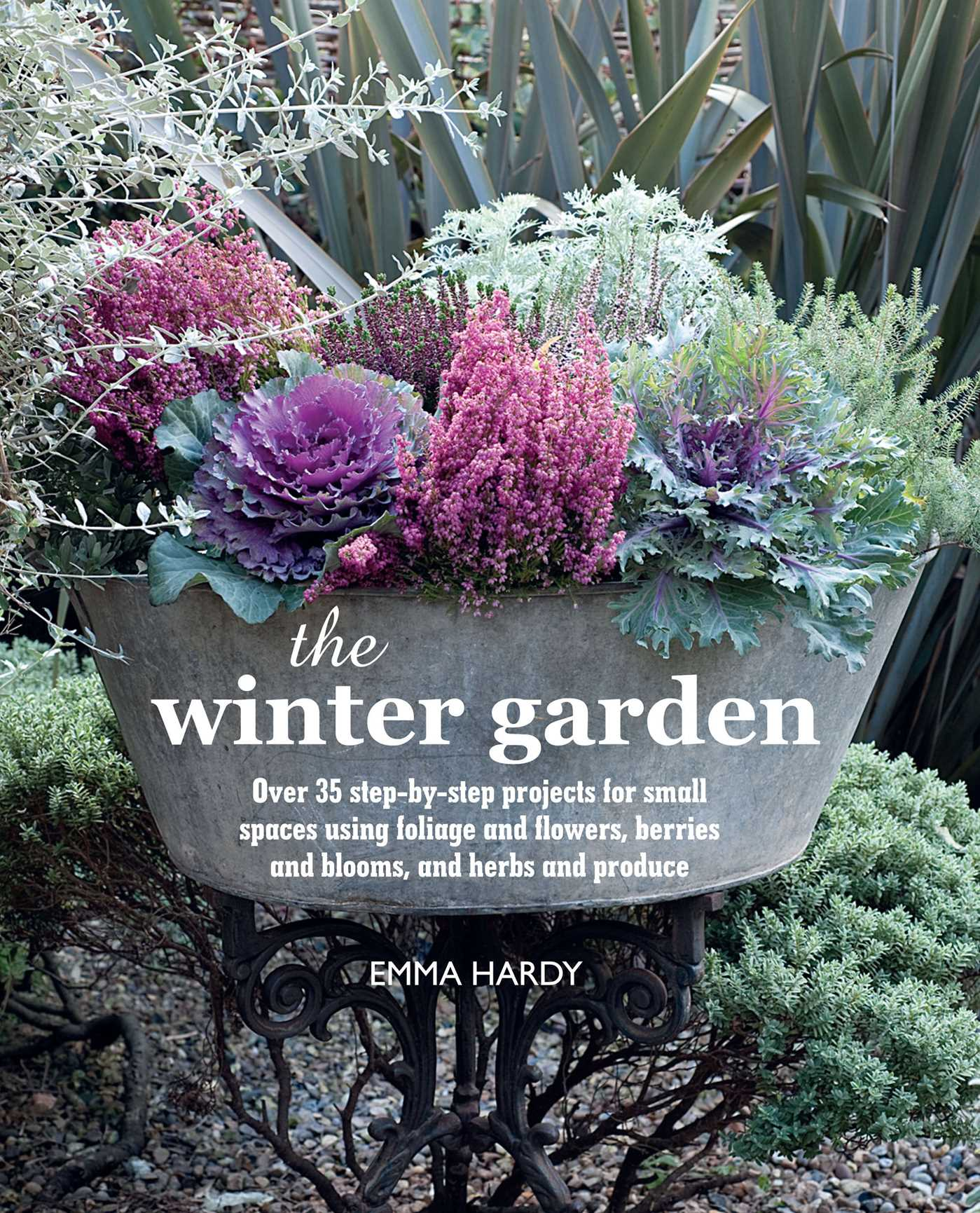 The winter garden book by emma hardy official publisher page simon schuster - Gardening mistakes maintaining garden winter ...