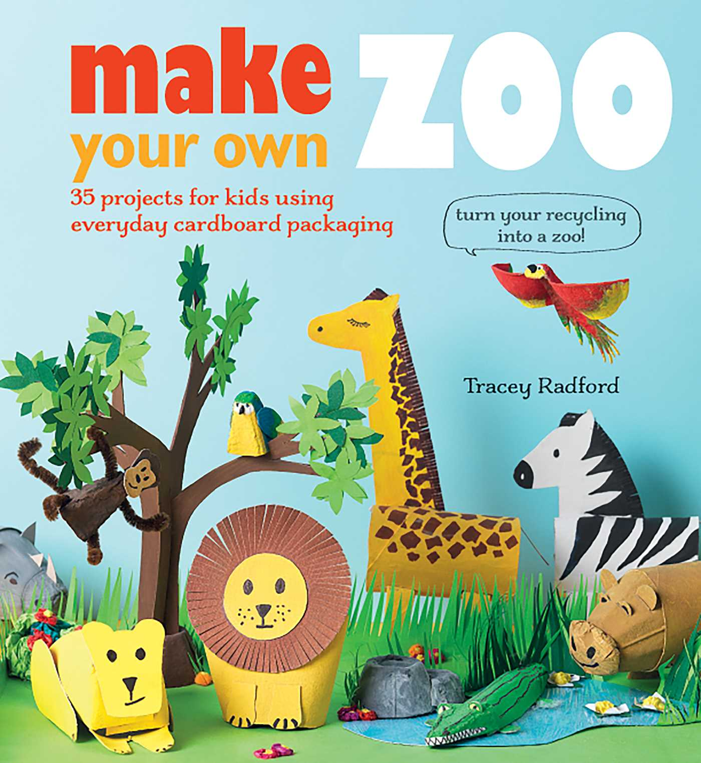 Make Your Own Zoo | Book by Tracey Radford | Official Publisher ...