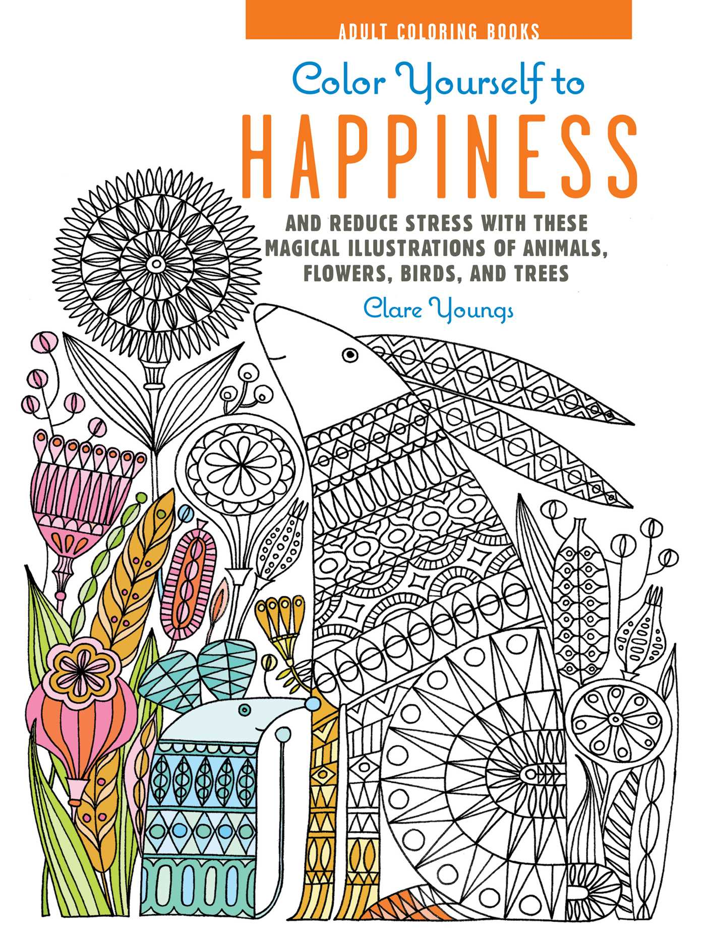 Book Cover Image Jpg Color Yourself To Happiness US Edition Hardcover 9781782493556