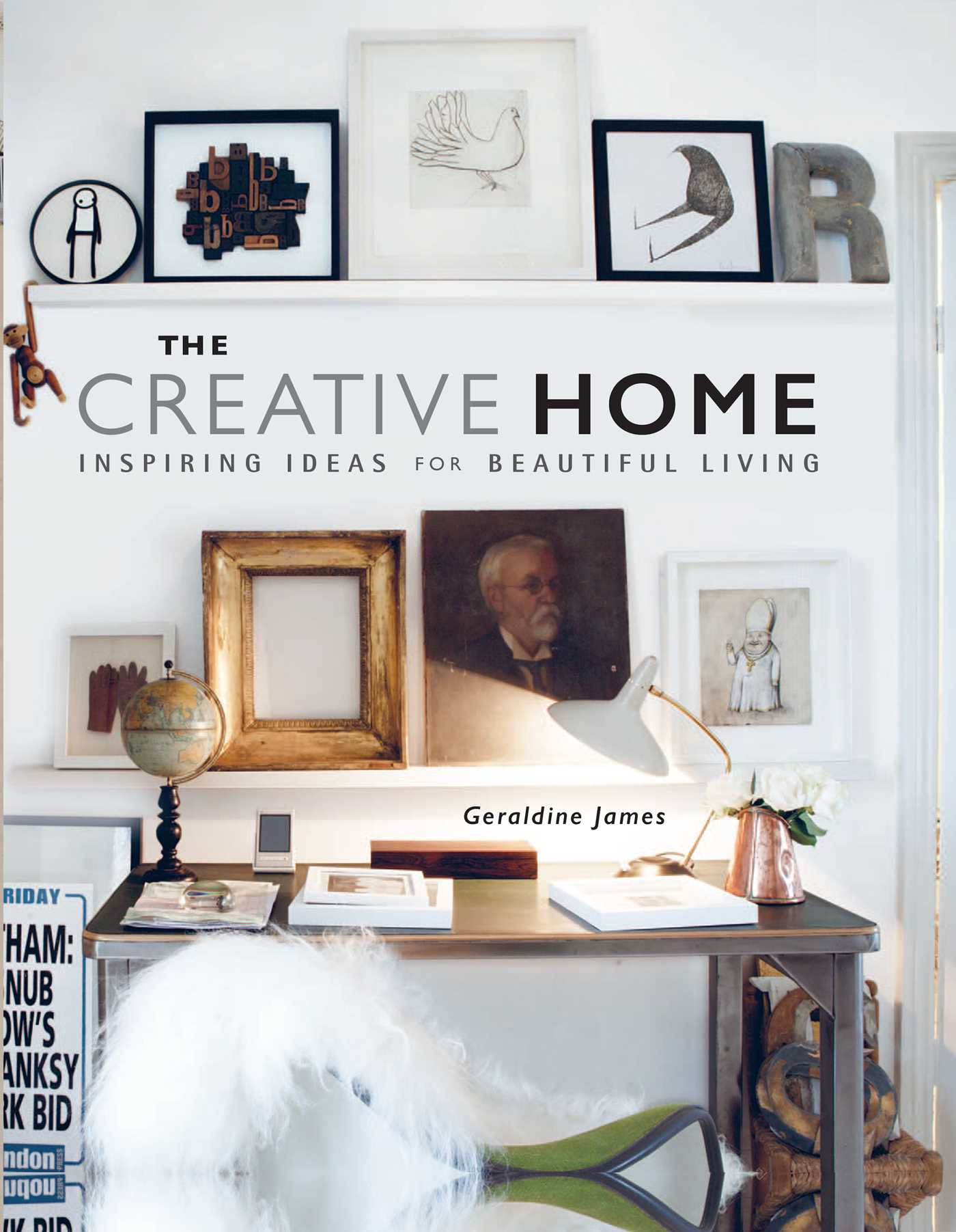 the creative home book by geraldine james official publisher page simon schuster. Black Bedroom Furniture Sets. Home Design Ideas