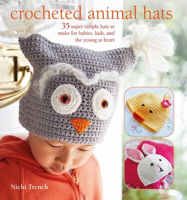 Easy Crochet Animal Hat Patterns : Crocheted Animal Hats Book by Nicki Trench Official ...