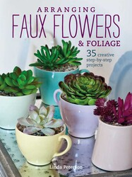 Arranging Faux Flowers and Foliage
