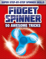 Fidget Spinner Book:  50 Awesome Tricks