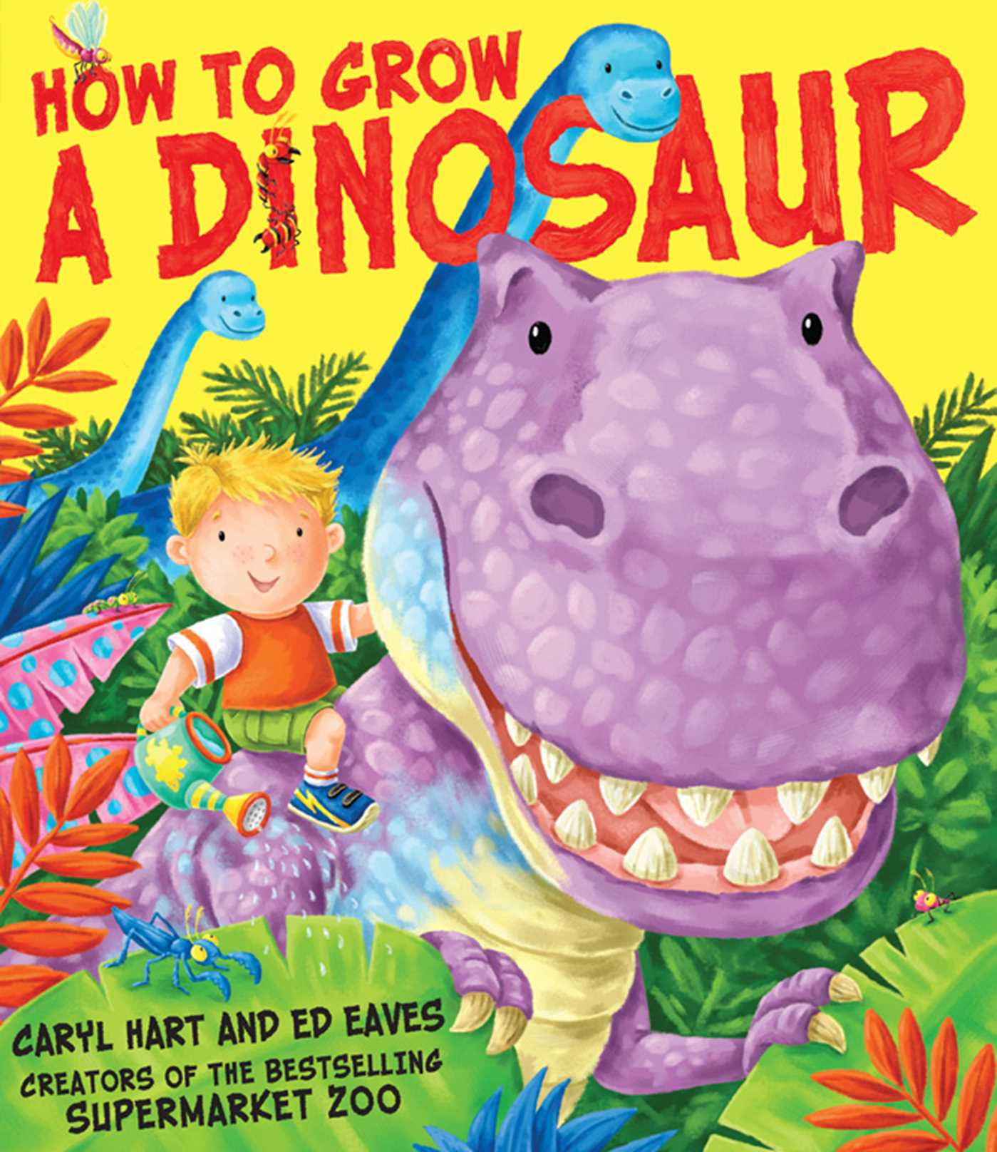 Book Cover Image (jpg): How To Grow A Dinosaur