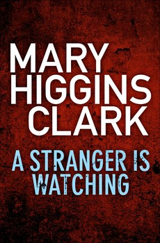 stranger watching mary higgins clark Great deals on a stranger is watching by mary higgins clark limited-time free and discounted ebook deals for a stranger is watching and other great books.