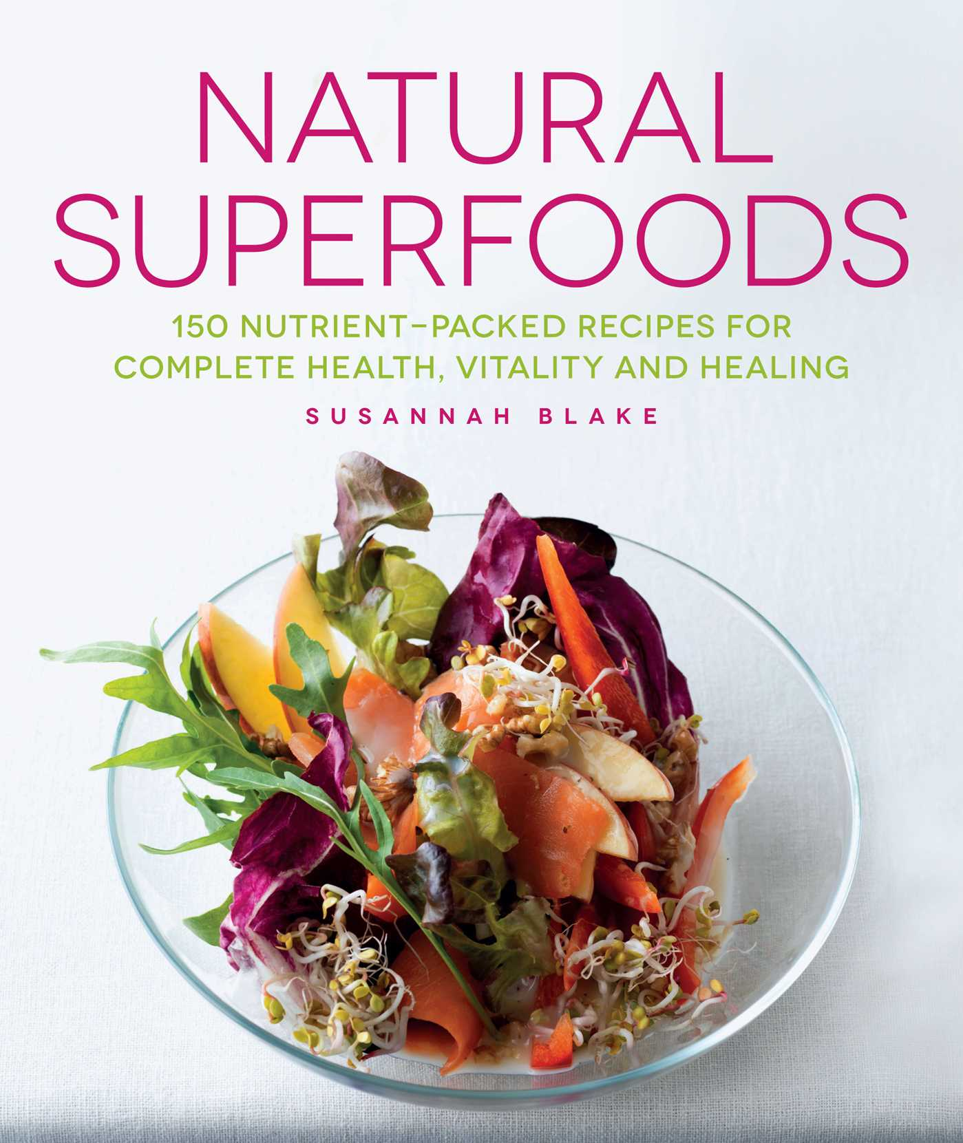 Natural superfoods book by susannah blake official publisher book cover image jpg natural superfoods forumfinder Image collections