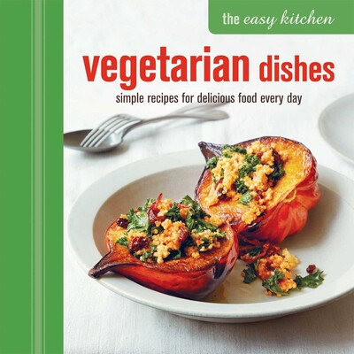 The easy kitchen vegetarian dishes book by ryland peters simple recipes for delicious food every day the easy kitchen vegetarian dishes forumfinder Image collections