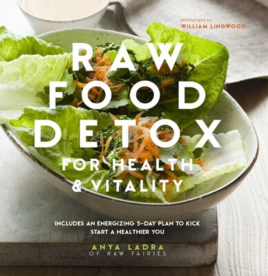 Raw food detox for health and vitality book by anya ladra raw food detox for health and vitality forumfinder Gallery