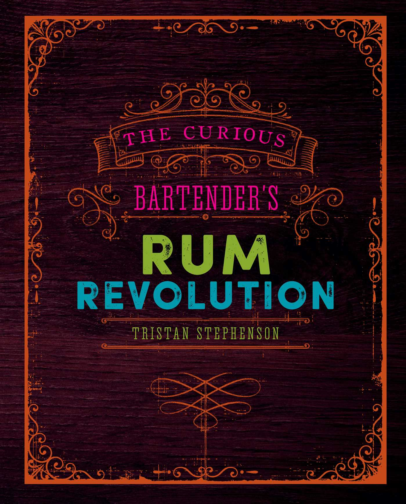 The curious bartenders rum revolution 9781849758239 hr