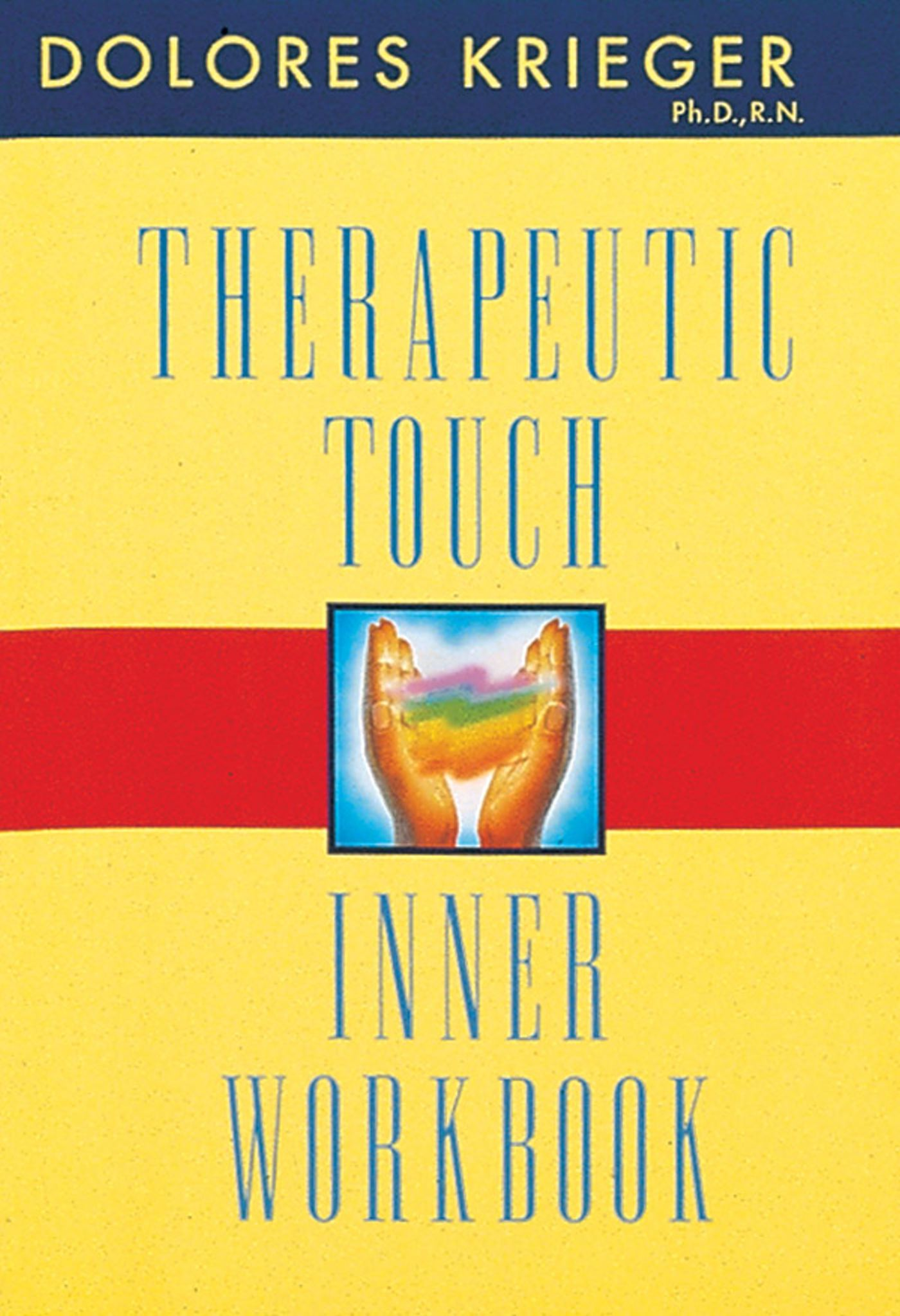 Therapeutic touch inner workbook 9781879181397 hr