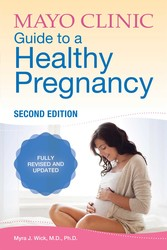 Mayo Clinic Guide to a Healthy Pregnancy
