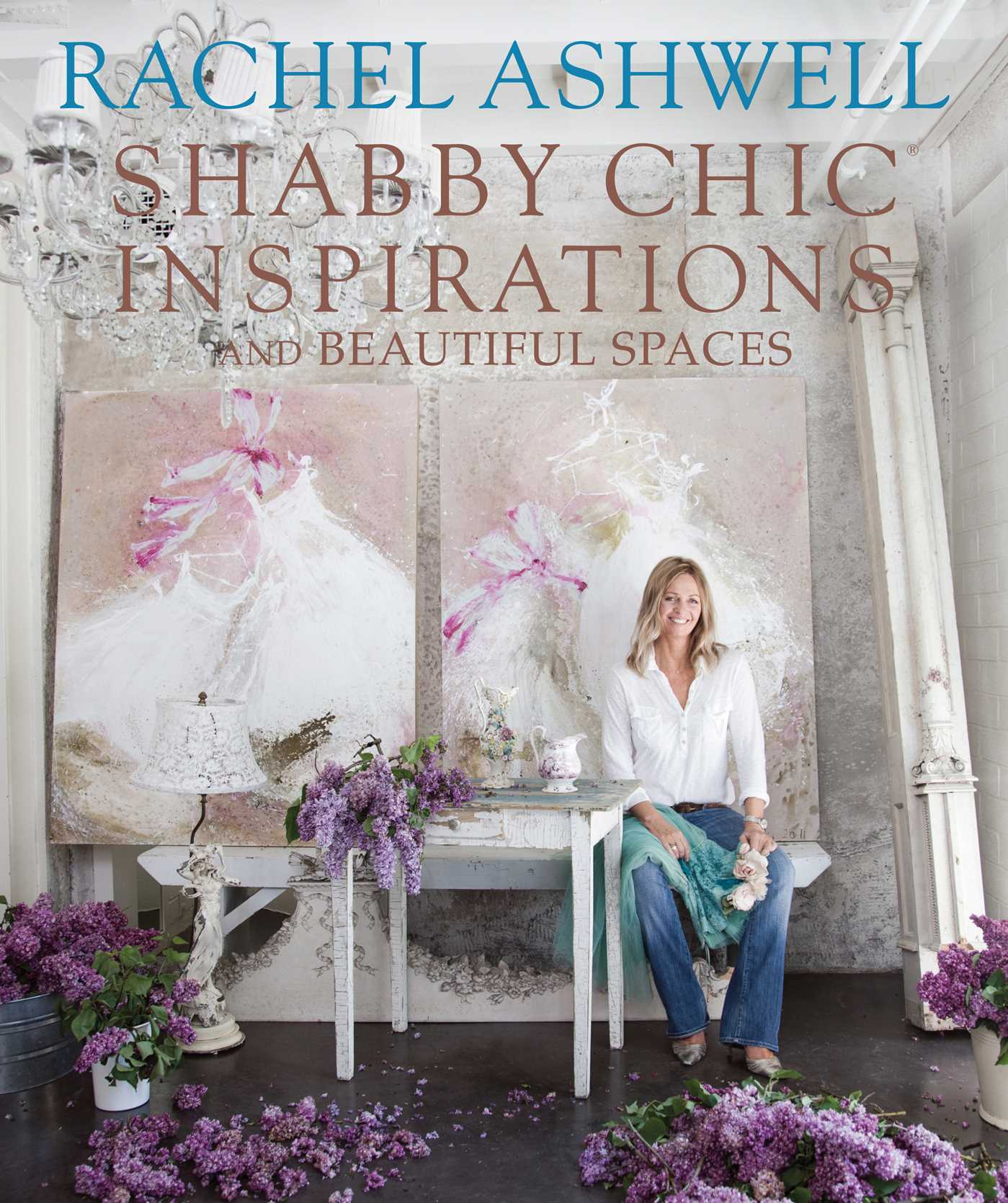 rachel ashwell shabby chic inspirations beautiful spaces book by rachel ashwell official. Black Bedroom Furniture Sets. Home Design Ideas